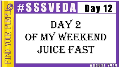 SSSVEDA-Day-12-Juice-Cleanse-Day-2